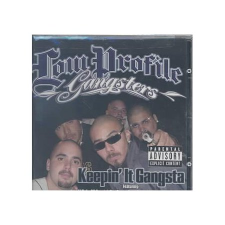 Low Profile Gangsters includes: Lil Rob, Royal T, Proper Dos, True Breed, Bandit, Califa Thugs, Mr. Sancho, O.G. Spanish Fly, Yogi, Point