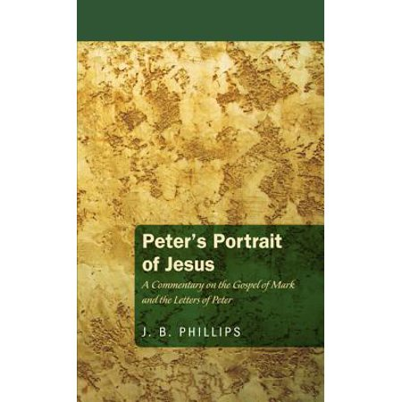 Jesus And Peter (Peter's Portrait of Jesus : A Commentary on the Gospel of Mark and the Letters of)