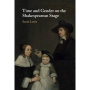 Time and Gender on the Shakespearean Stage (Hardcover)