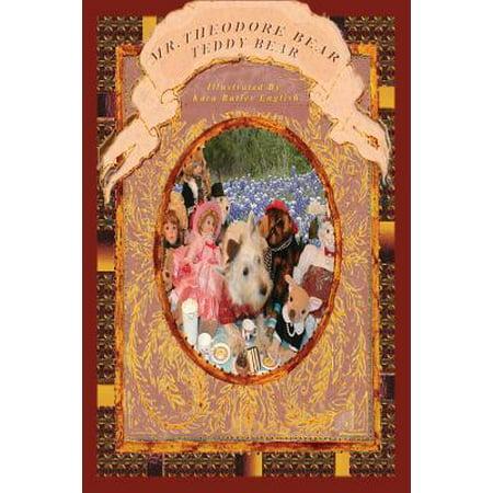 Mr. Theodore Bear, Teddy Bear : The Teddy Bear Book Based on the Nursery Rhyme