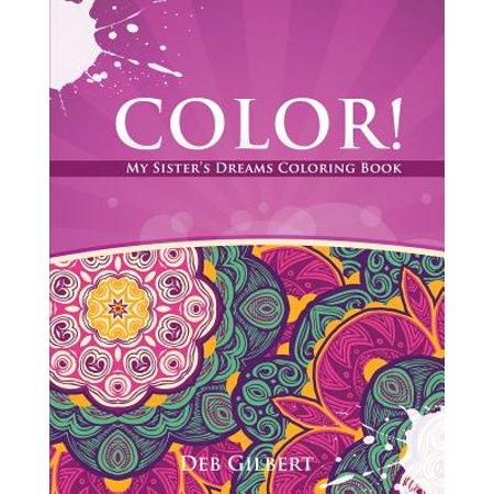 Color! My Sister's Dreams Coloring Book (Paperback) (Color Dreams)