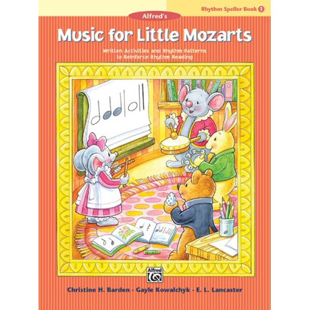 Music for Little Mozarts -- Rhythm Speller, Bk 1 : Written Activities and Rhythm Patterns to Reinforce