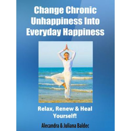 Change Chronic Unhappiness Into Every Day Happiness - 2 In 1 Box Set: 2 In 1 Box Set: Book 1: Daily Meditation Ritual + Book 2 - eBook