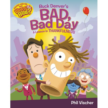 Buck Denver's Bad, Bad Day : A Lesson in Thankfulness - Day After Halloween Lessons