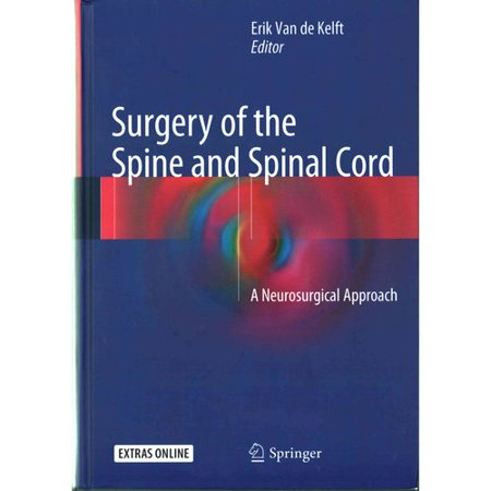 Surgery Of The Spine And Spinal Cord  A Neurosurgical Approach