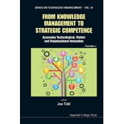 From Knowledge Management To Strategic Competence: Assessing Technological, Market And Organisational Innovation (Third Edition) - eBook