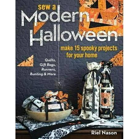 Sew a Modern Halloween : Make 15 Spooky Projects for Your Home - Halloween Project Ideas For Preschoolers