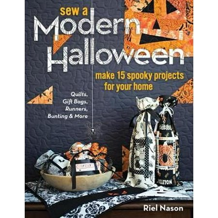Sew a Modern Halloween : Make 15 Spooky Projects for Your Home](Halloween School Art Projects)