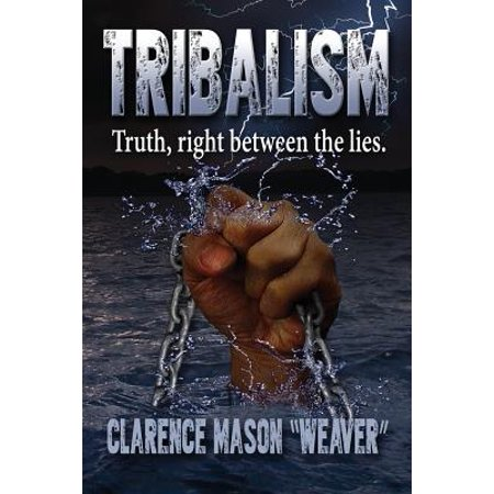 Tribalism : The Truth Between the Lies