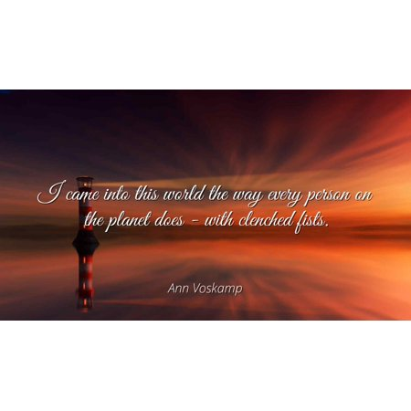 Ann Voskamp - I came into this world the way every person on ...
