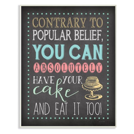 Look Cake - The Stupell Home Decor Collection You Can Have Your Cake And Eat It Too Chalkboard Look Wall Plaque