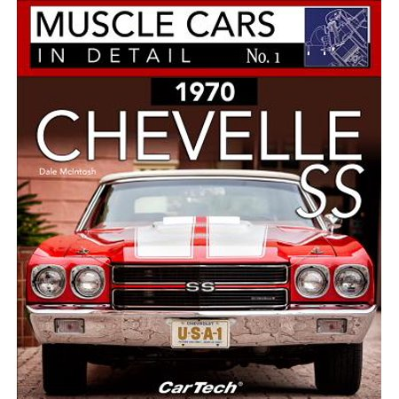 1970 Chevrolet Chevelle Ss: Muscle Cars in Detail No.