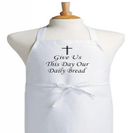 Christian Apron Give Us This Day Our Daily Bread   Kitchen Apron