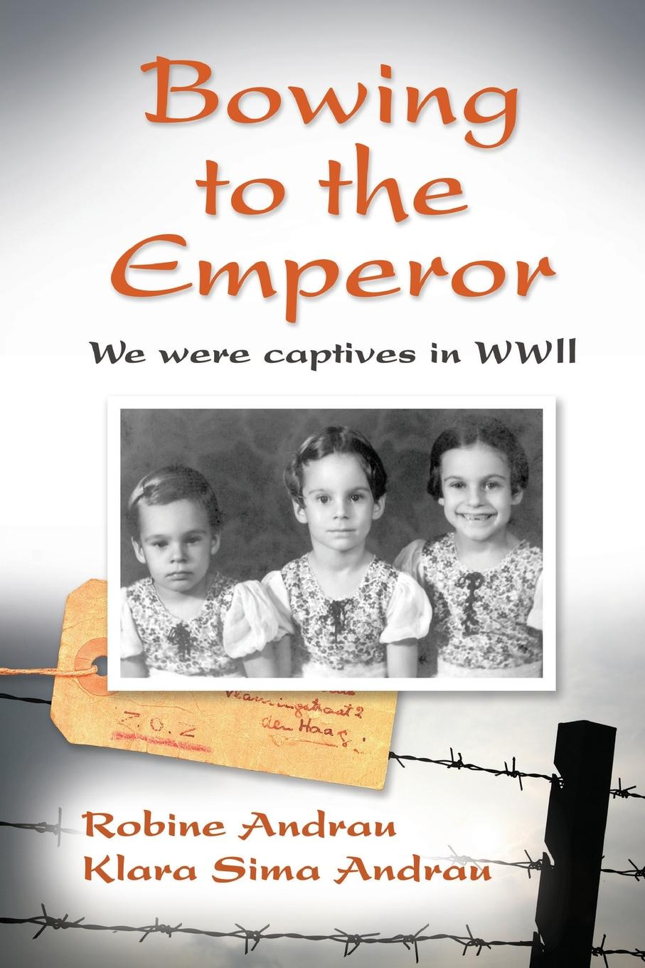 Click here to buy Bowing to the Emperor : We Were Captives in WWII by Apple Rock Publishing.