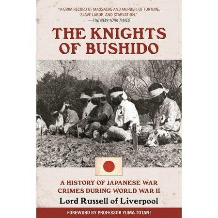 The Knights of Bushido : A History of Japanese War Crimes During World War