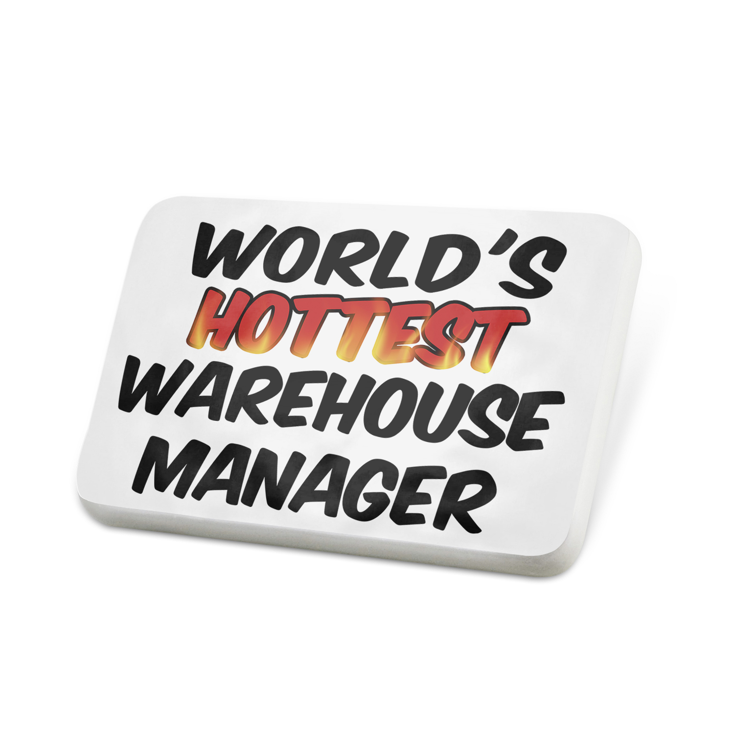 Porcelein Pin Worlds hottest Warehouse Manager Lapel Badge – NEONBLOND