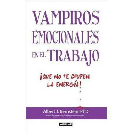Vampiros Emocionales En El Trabajo   Emotional Vampires At Work  Que No Te Chupen La Energia