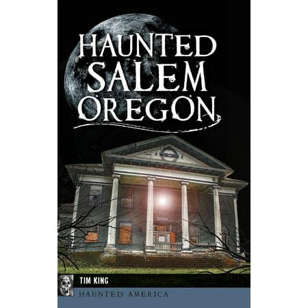Haunted Salem, Oregon (Hardcover) - Halloween City Salem Oregon