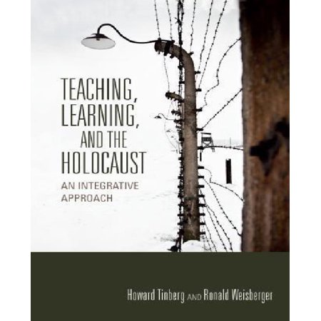 Teaching  Learning  And The Holocaust  An Integrative Approach