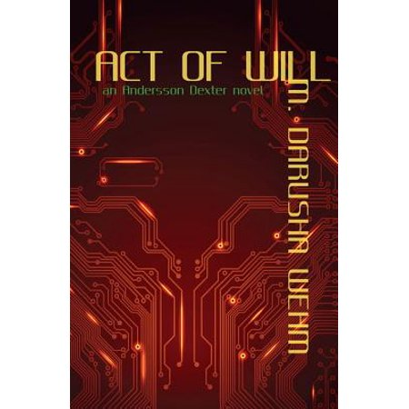Act of Will: An Andersson Dexter Novel by
