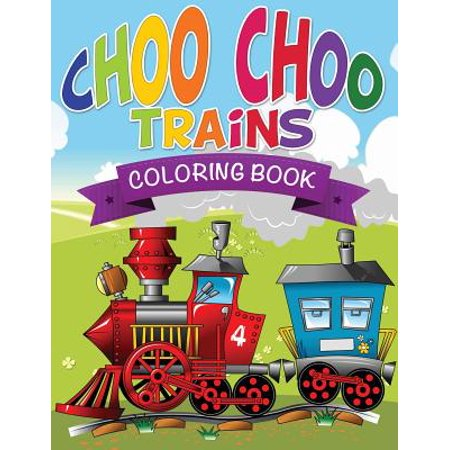 Choo Choo Trains Coloring Books (The Tractors Boogie Woogie Choo Choo Train)