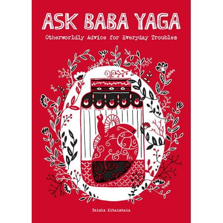 Ask Baba Yaga : Otherworldly Advice for Everyday Troubles](Baba Yaga Halloween)
