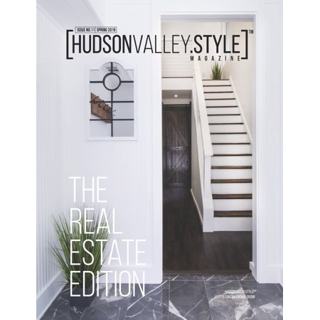 Hudson Valley Style Magazine - Spring 2019 : The Real Estate