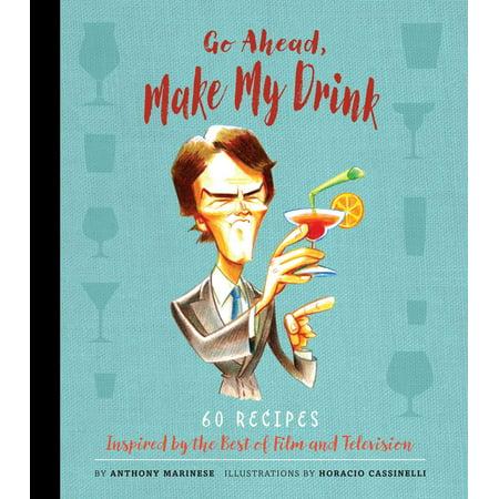 Make Drinks (Go Ahead, Make My Drink )