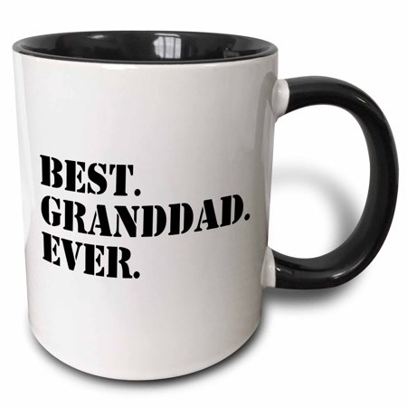 3dRose Best Granddad Ever - Grandad gifts for Grandfathers - fun humorous family love humor - black text - Two Tone Black Mug,
