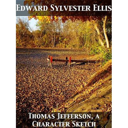 Thomas Jefferson, a Character Sketch - eBook