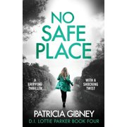 Detective Lottie Parker: No Safe Place: A gripping thriller with a shocking twist (Paperback)