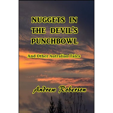 Nuggets in the Devil's Punch Bowl and Other Australian Tales - eBook - Punch Bowl Social Halloween