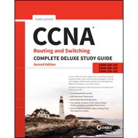 CCNA Routing and Switching Complete Deluxe Study Guide : Exam 100-105, Exam 200-105, Exam 200-125