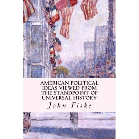 American Political Ideas Viewed From The Standpoint Of Universal History