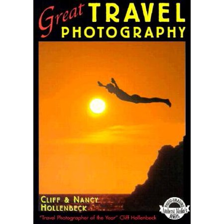 Great Travel Photography (Book Cliff Photography)