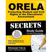 Orela Protecting Student and Civil Rights in the Educational Environment Secrets Study Guide : Orela Test Review for the Oregon Educator Licensure Assessments