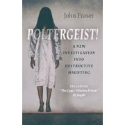 """Poltergeist! a New Investigation Into Destructive Haunting: Including """"the Cage - Witches Prison"""" St Osyth (Paperback)"""