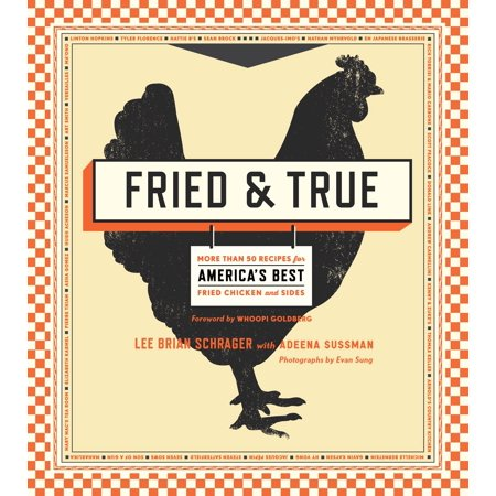 Fried & True : More than 50 Recipes for America's Best Fried Chicken and