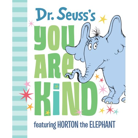 Dr. Seuss's You Are Kind: Featuring Horton the Elephant (Hardcover) for $<!---->
