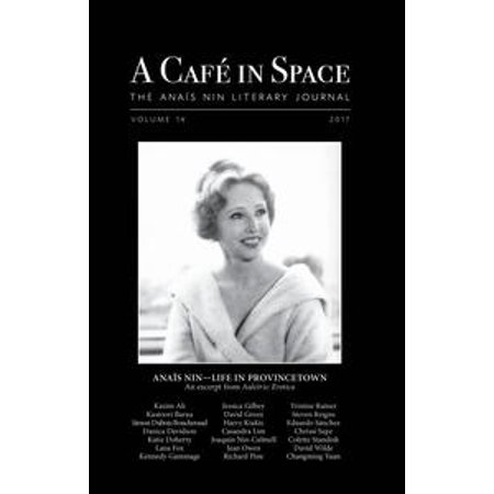 A Cafe in Space: The Anais Nin Literary Journal, Volume 14 - eBook ()