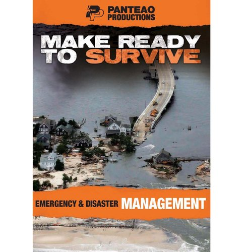 Make Ready to Survive: Emergency and Disaster Management