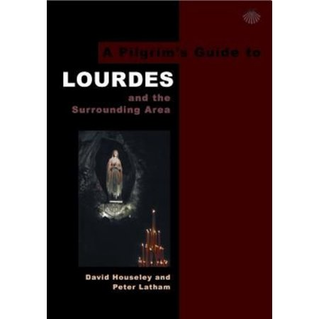 A Pilgrims Guide To Lourdes  And The Surrounding Area