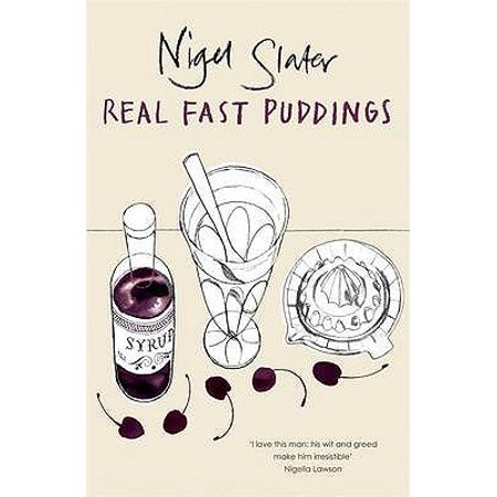 Real Fast Puddings : Over 200 Desserts, Savouries and Sweet Snacks in 30 Minutes