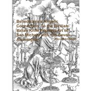 Benedicaria's Angelic Connection To the Sicilian-Italian Knife Fighting Art of San Michele with the Seven Archangels (Paperback)