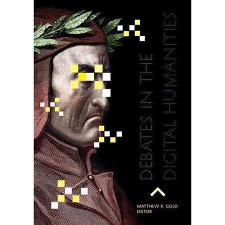 Debates in the Digital Humanities by