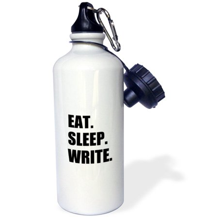 3dRose Eat Sleep Write - black text - writing fan - writer gifts - fun funny, Sports Water Bottle, 21oz](Sports Gifts)
