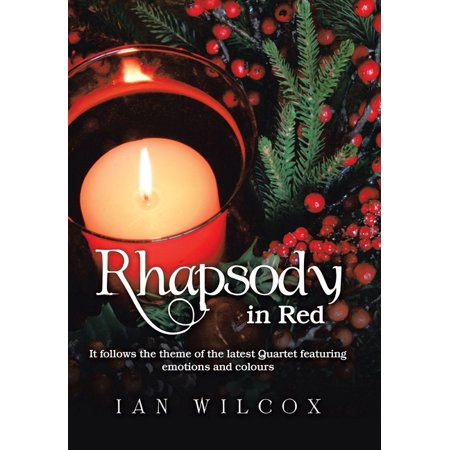 Rhapsody in Red : It Follows the Theme of the Latest Quartet Featuring Emotions and Colours (Hardcover)