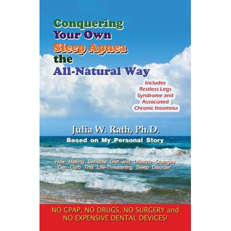 Own Natural (Conquering Your Own Sleep Apnea the All-Natural Way )
