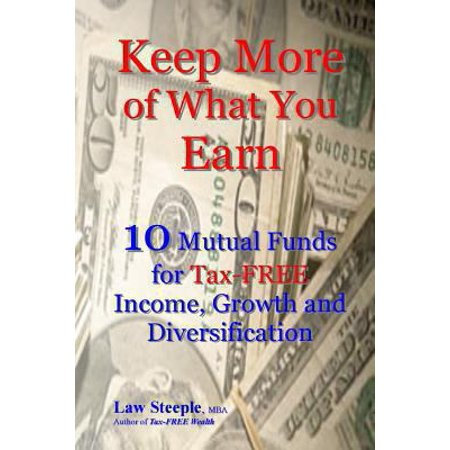 Keep More Of What You Earn  10 Mutual Funds For Tax Free Income  Growth And Diversification