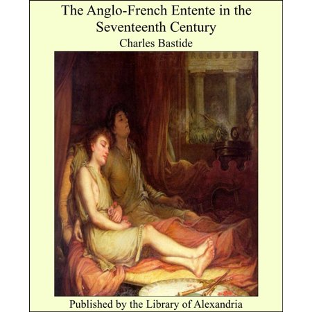 The Anglo-French Entente in the Seventeenth Century - (The Dutch Republic In The Seventeenth Century)